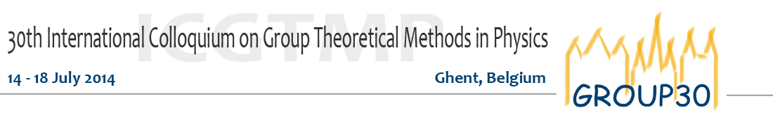 30th International Colloquium on Group Theoretical Methods in Physics. 14-18 July 2014. Ghent, Belgium